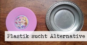 Plastikgeschirr Plastik sucht Alternative