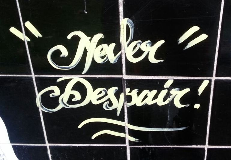 never despair